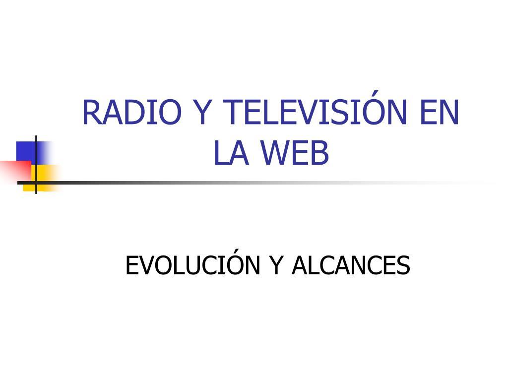 radio y televisi n en la web l.