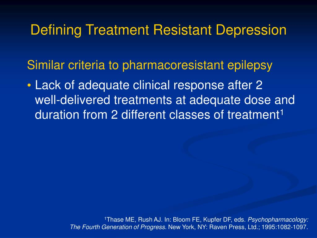 Defining Treatment Resistant Depression