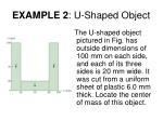 example 2 u shaped object