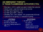 ais emergency therapy iv tissue plasminogen activator t pa