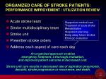organized care of stroke patients performance improvement utilization review