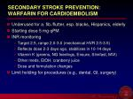 secondary stroke prevention warfarin for cardioembolism