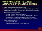 worrying about the lungs aspiration dysphagia oxygen