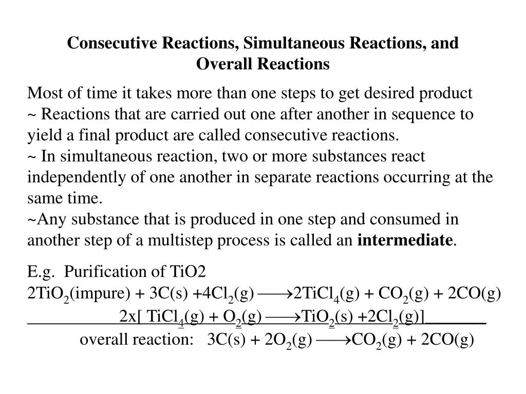 Consecutive Reactions, Simultaneous Reactions, and Overall Reactions