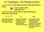 2 2 hydrogen the simplest atom