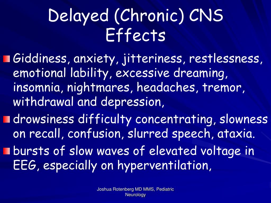 Delayed (Chronic) CNS Effects