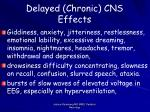 delayed chronic cns effects