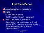 isolation decon