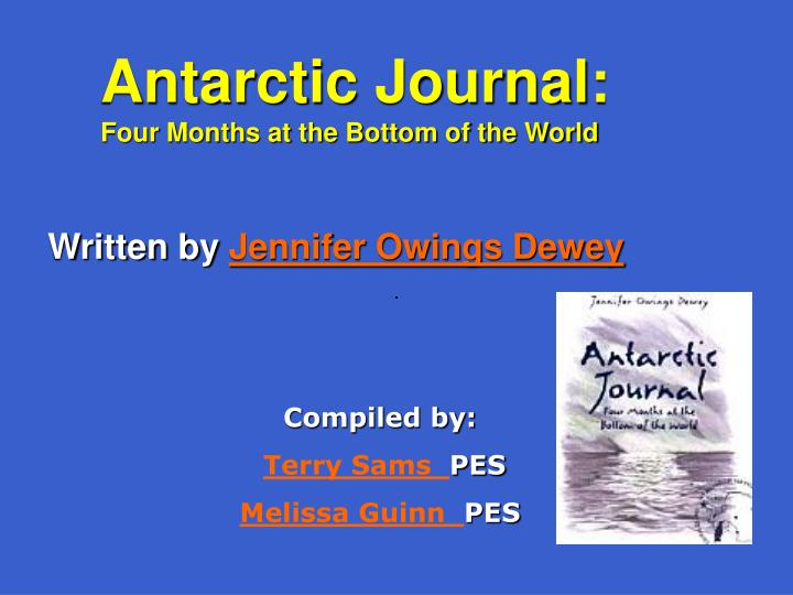 antarctic journal four months at the bottom of the world n.