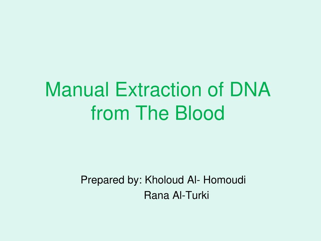 manual extraction of dna from the blood l.
