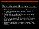 universal wastes fluorescent lamps
