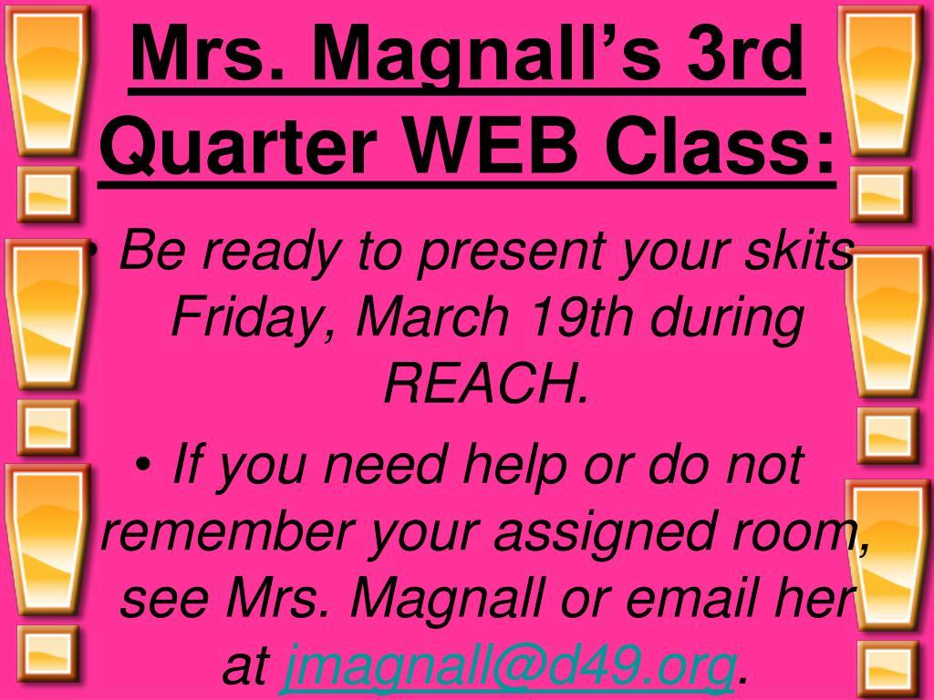 Mrs. Magnall's 3rd Quarter WEB Class: