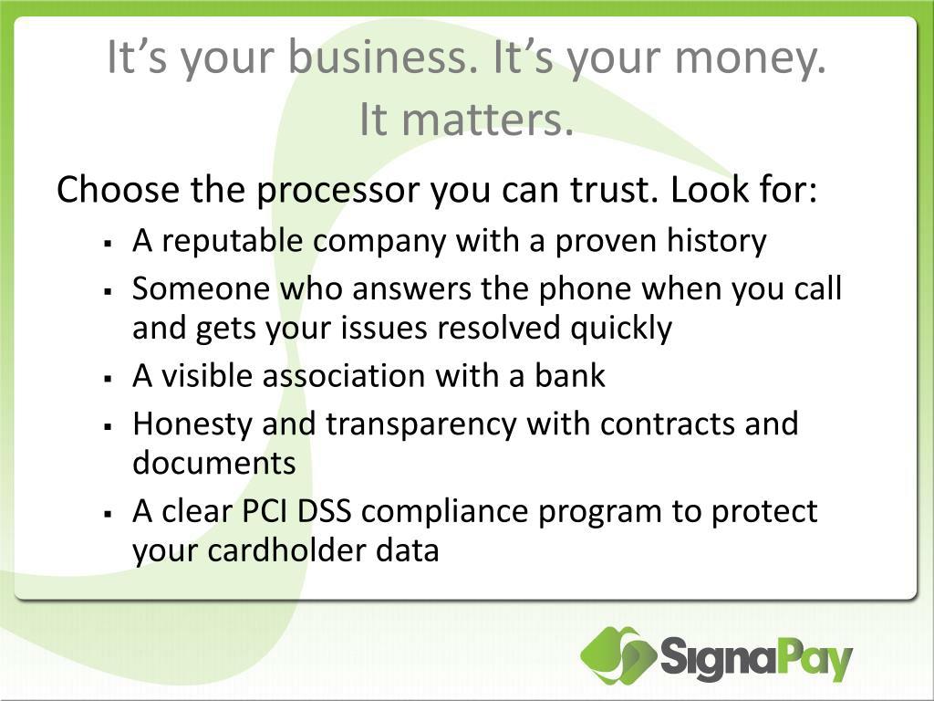 It's your business. It's your money.