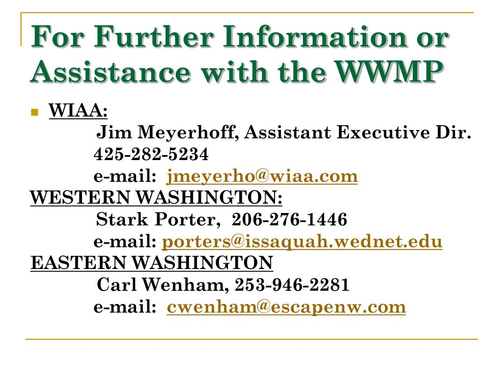 For Further Information or Assistance with the WWMP