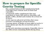 how to prepare for specific gravity testing