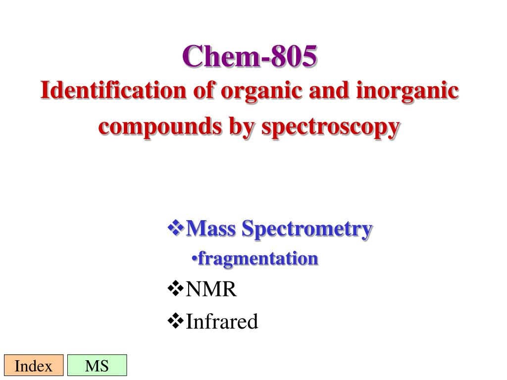 chem 805 identification of organic and inorganic compounds by spectroscopy l.
