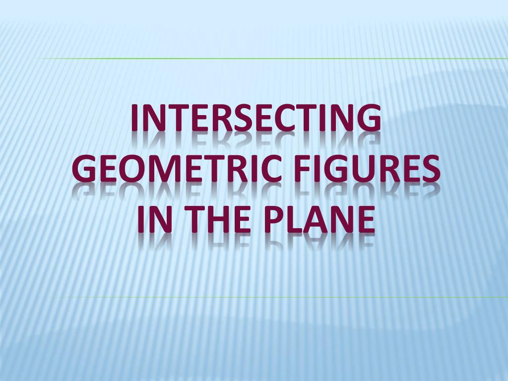 intersecting geometric figures in the plane l.