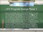 ufc program design phase 1