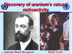 discovery of u ranium s n atural r adioactivity