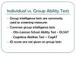 individual vs group ability tests9