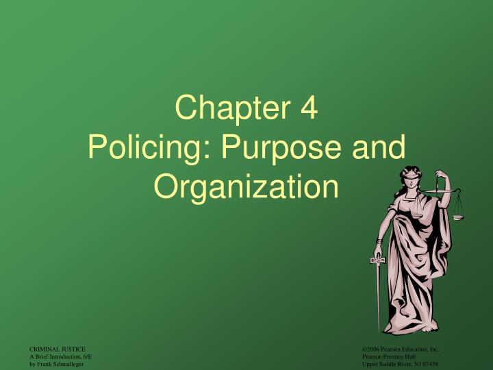Chapter 4 policing purpose and organization