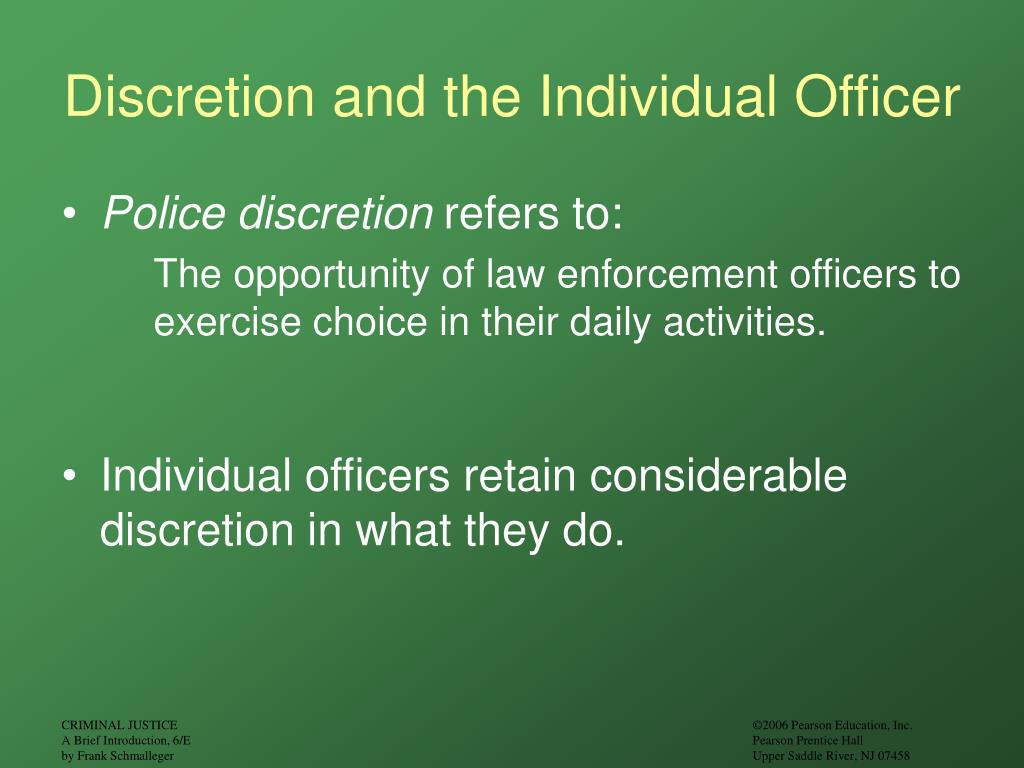 Discretion and the Individual Officer