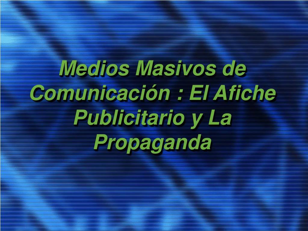 medios masivos de comunicaci n el afiche publicitario y la propaganda l.