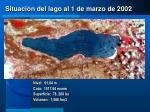 situaci n del lago al 1 de marzo de 2002