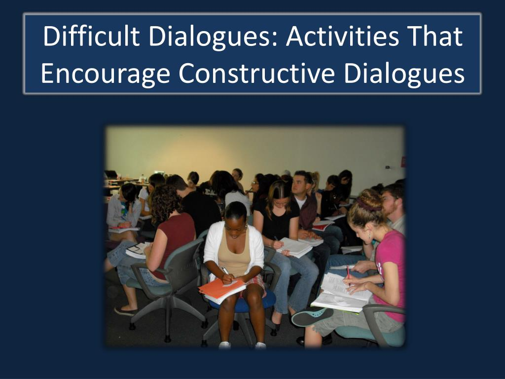 difficult dialogues activities that encourage constructive dialogues l.