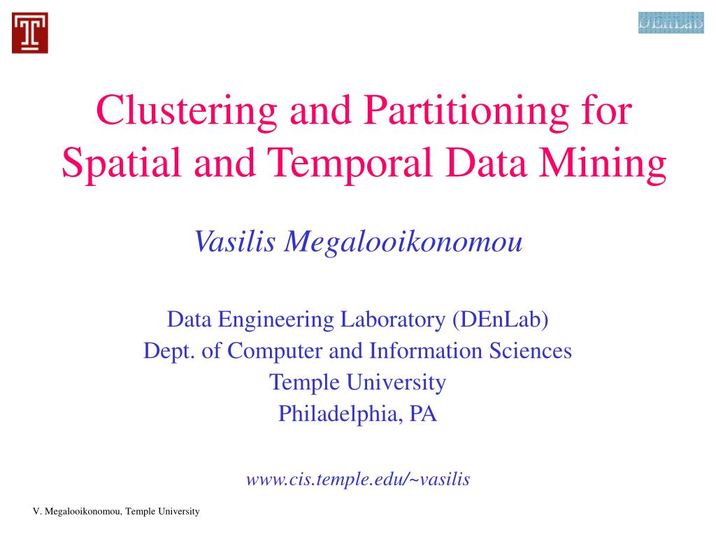 clustering and partitioning for spatial and temporal data mining l.