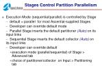 stages control partition parallelism