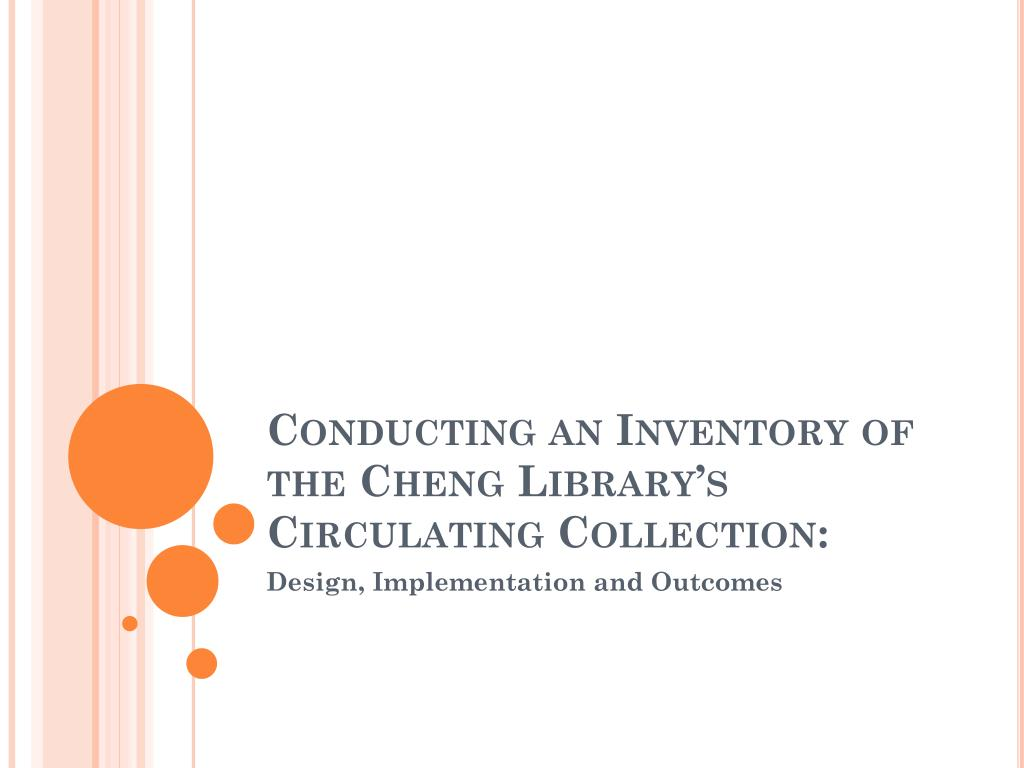 conducting an inventory of the cheng library s circulating collection l.