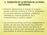1 inhibici n de la s ntesis de la pared bacteriana
