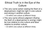 ethical truth is in the eye of the culture