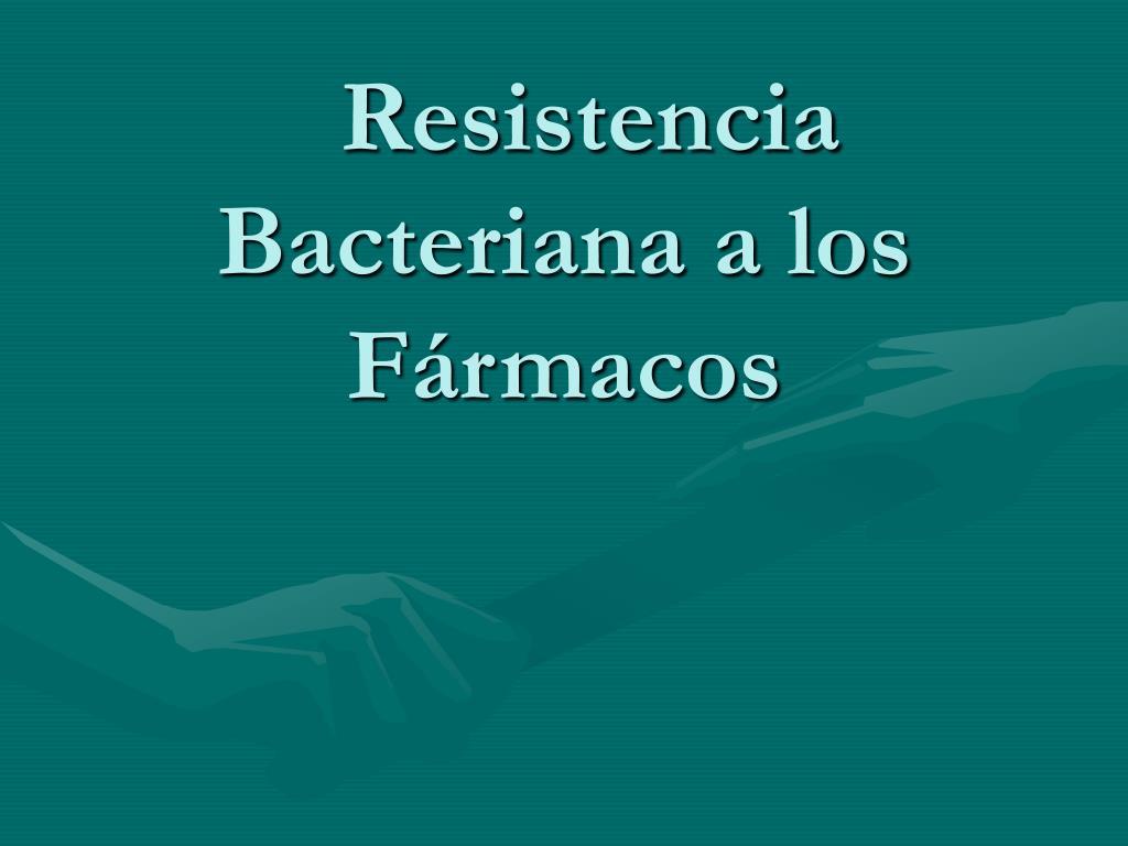 resistencia bacteriana a los f rmacos l.