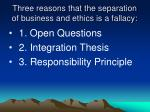 three reasons that the separation of business and ethics is a fallacy