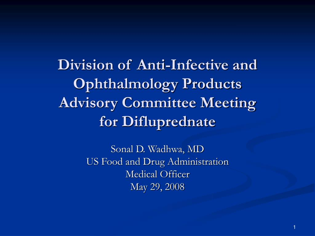 division of anti infective and ophthalmology products advisory committee meeting for difluprednate