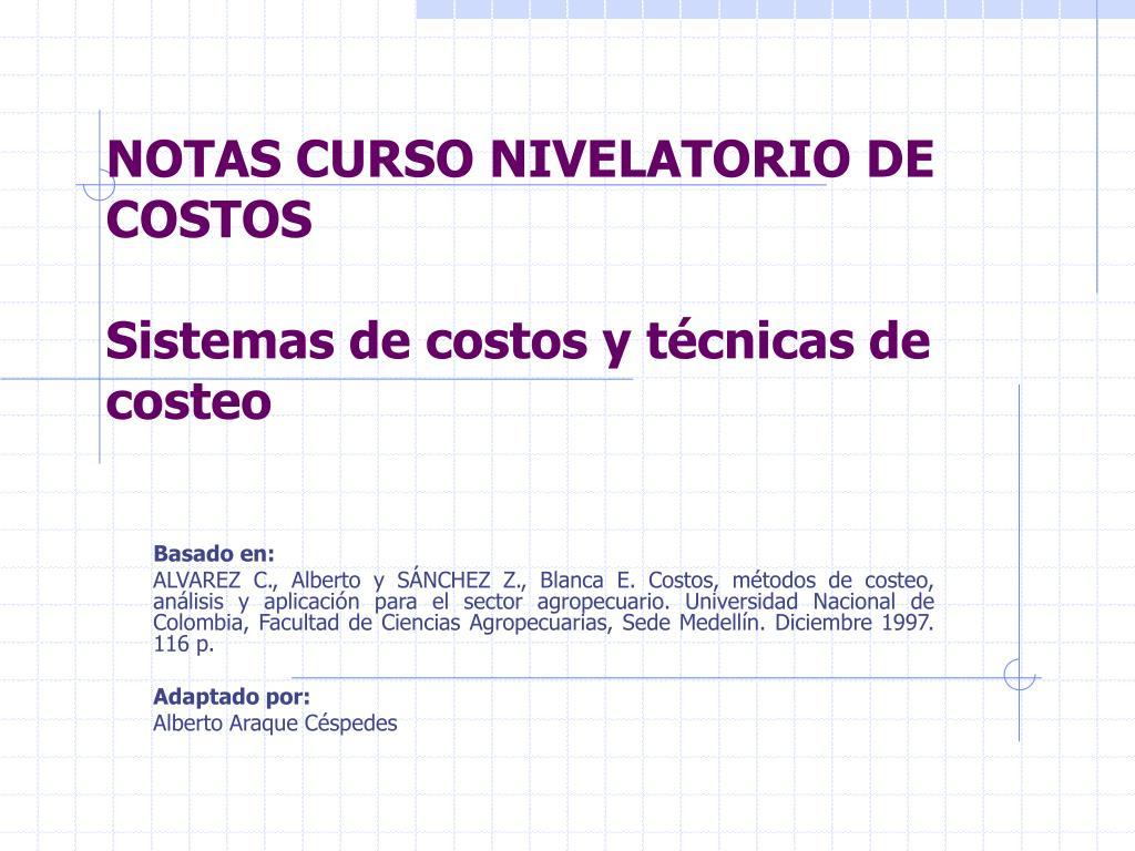 notas curso nivelatorio de costos sistemas de costos y t cnicas de costeo l.
