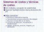 sistemas de costos y t cnicas de costeo