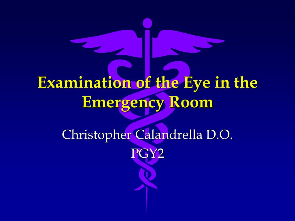 examination of the eye in the emergency room l.