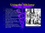 using the slit lamp