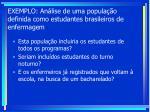 exemplo an lise de uma popula o definida como estudantes brasileiros de enfermagem