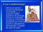 o que epidemiologia3
