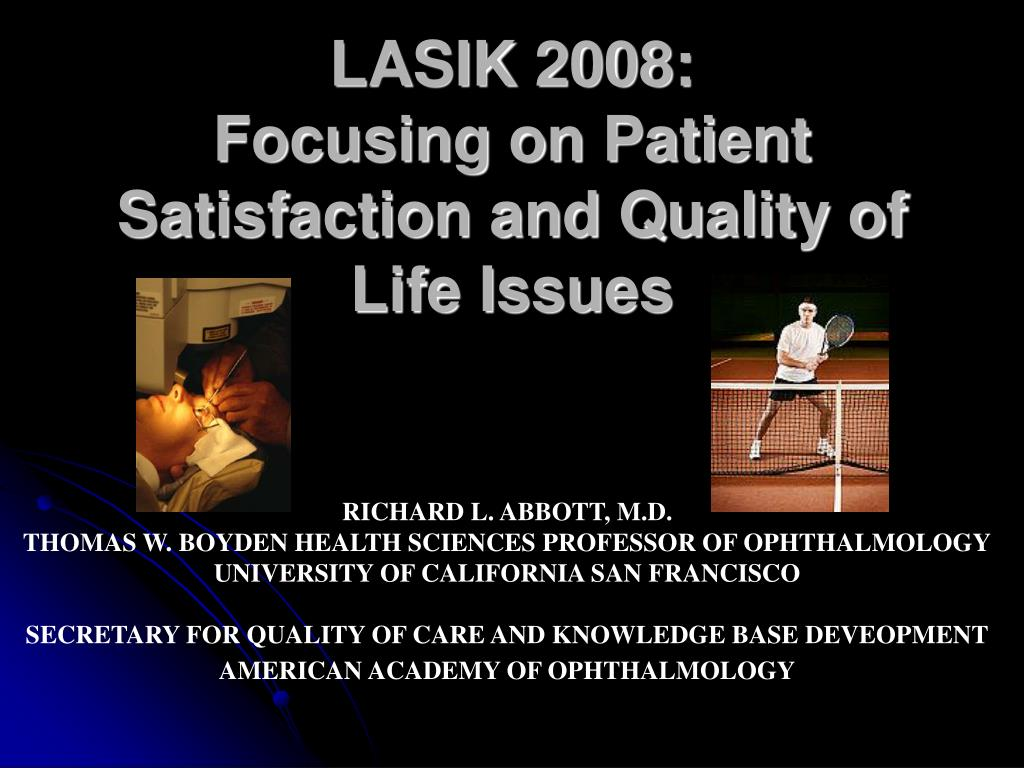 lasik 2008 focusing on patient satisfaction and quality of life issues l.