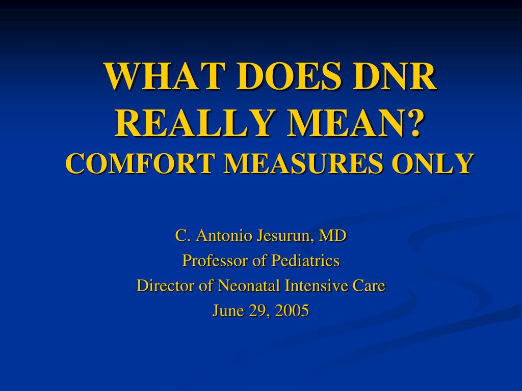 what does dnr really mean comfort measures only l.