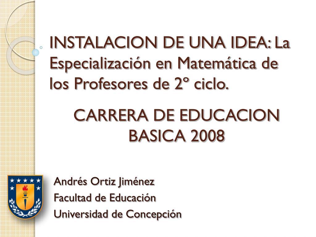 instalacion de una idea la especializaci n en matem tica de los profesores de 2 ciclo l.