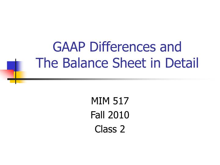 gaap differences and the balance sheet in detail n.