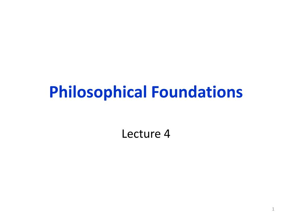 philosophical foundations l.