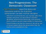neo progressives the democratic classroom