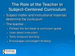 the role of the teacher in subject centered curriculum